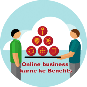 Online business karne ke Benefits