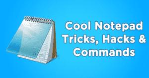 नोटपैड के कुछ बेहतरीन Tricks,Hacks और Commands हिंदी में जाने