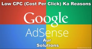 AdSense Low CPC (Cost Per Click) का Reasons और Solutions